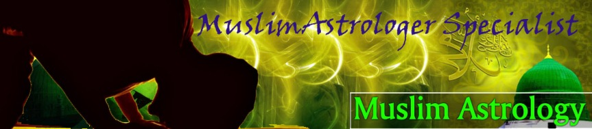 Muslim Astrologer To Get Everything Desired In A RighteousManner