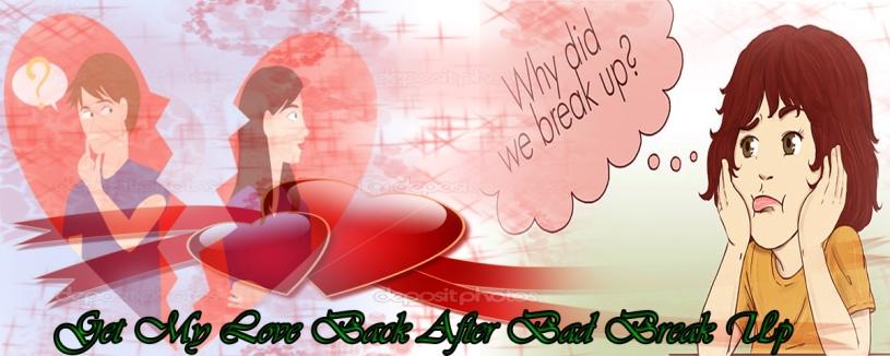 Get my love back after bad break up