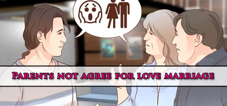 How to agree on parents for love marriage in Islam